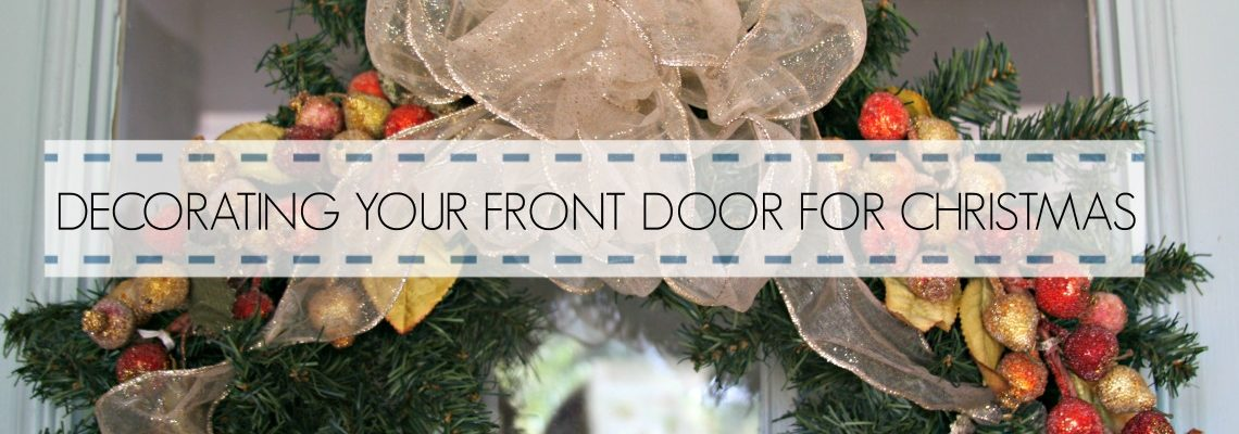 DECORATING YOUR FRONT DOOR FOR CHRISTMAS