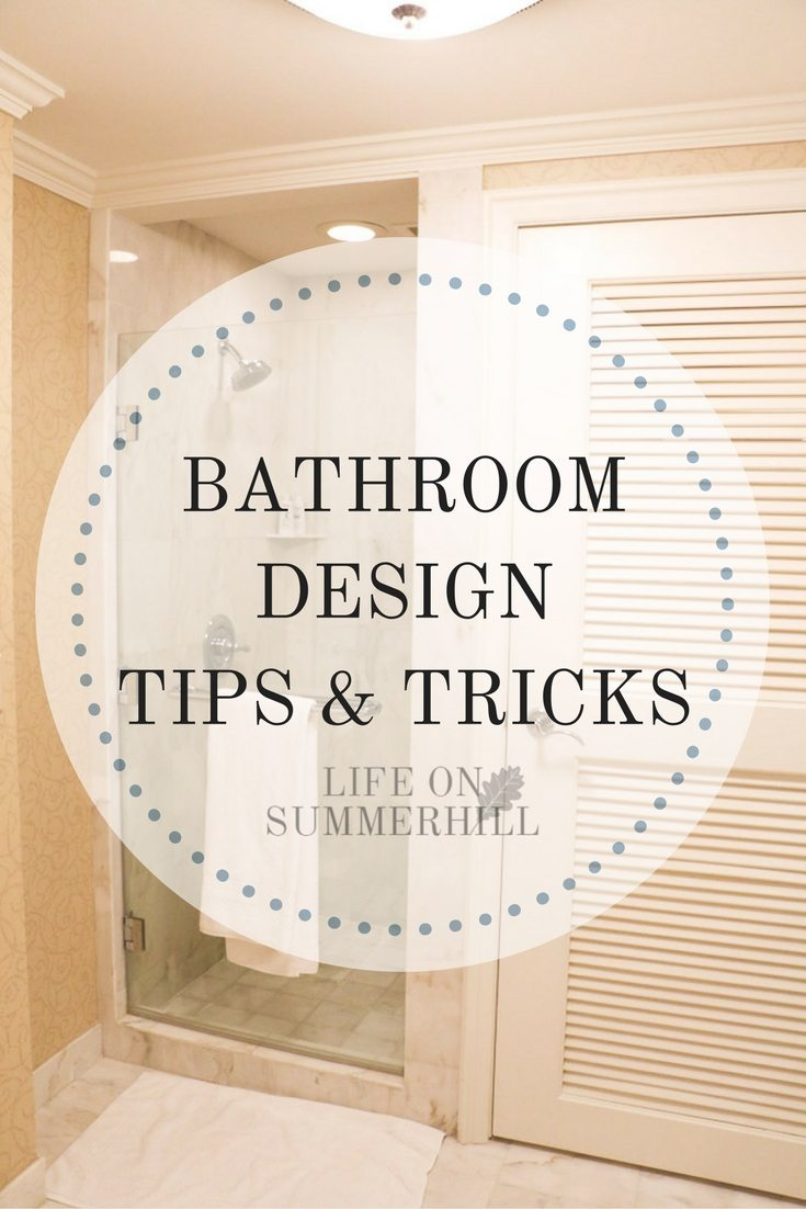 bathroom design tips and tricks life on summerhill