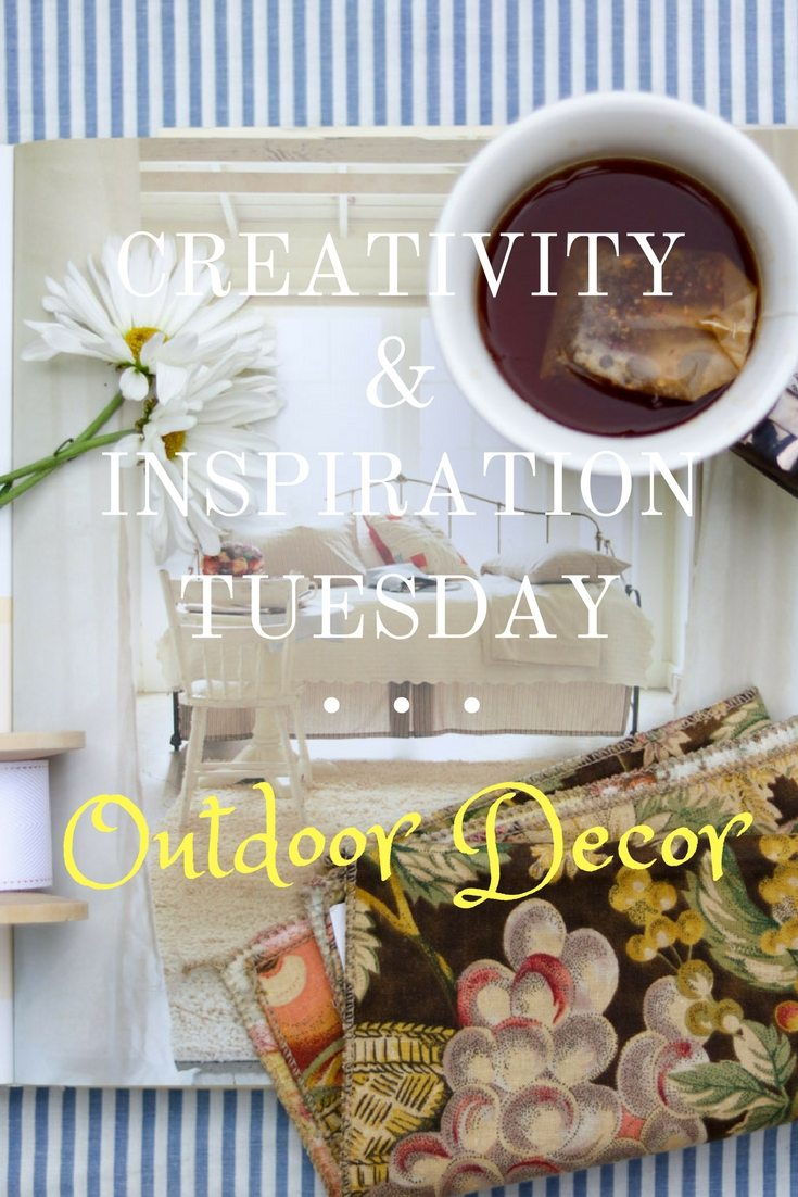 Creativity and Inspiration Tuesday Outdoor Decor Projects