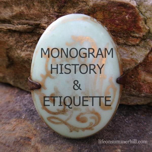 MONOGRAMMING HISTORY AND ETIQUETTE