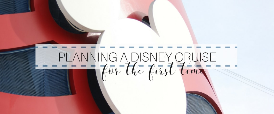 PLANNING A DISNEY CRUISE FOR THE FIRST TIME