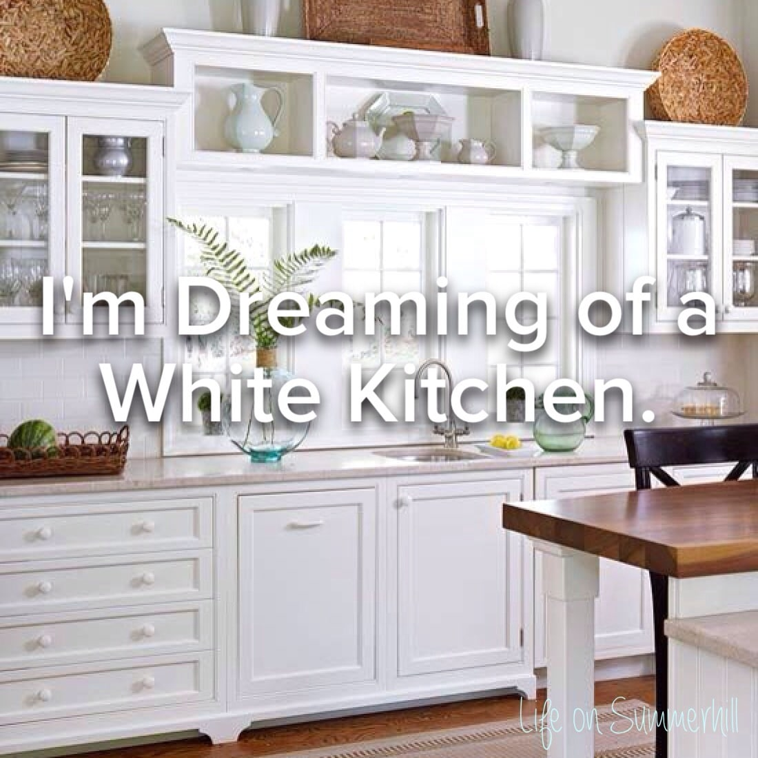 I'M DREAMING OF A WHITE KITCHEN!