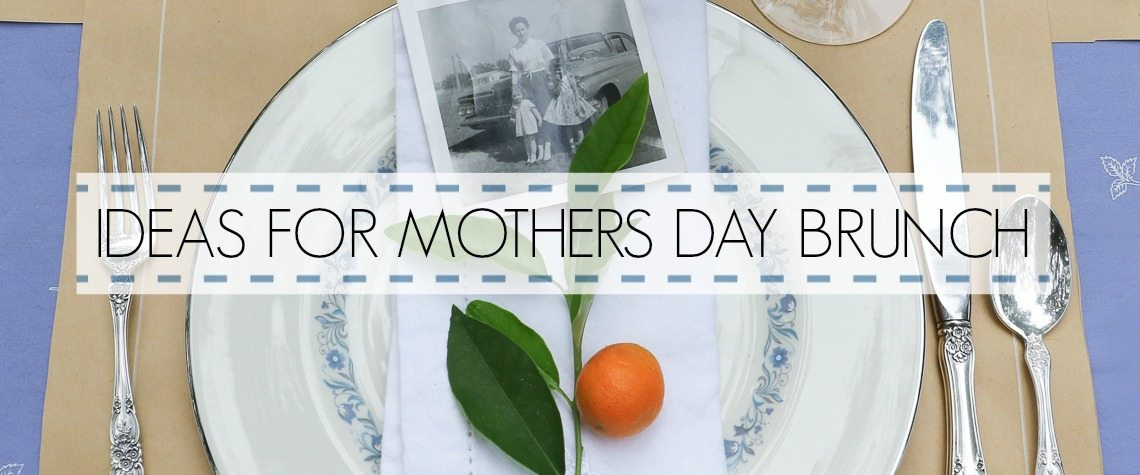 IDEAS FOR MOTHERS DAY BRUNCH