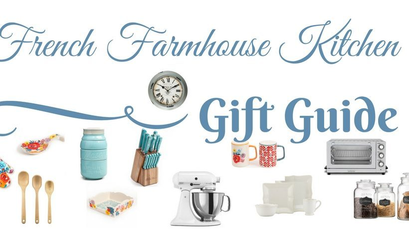 French Farmhouse Kitchen Gift Guide