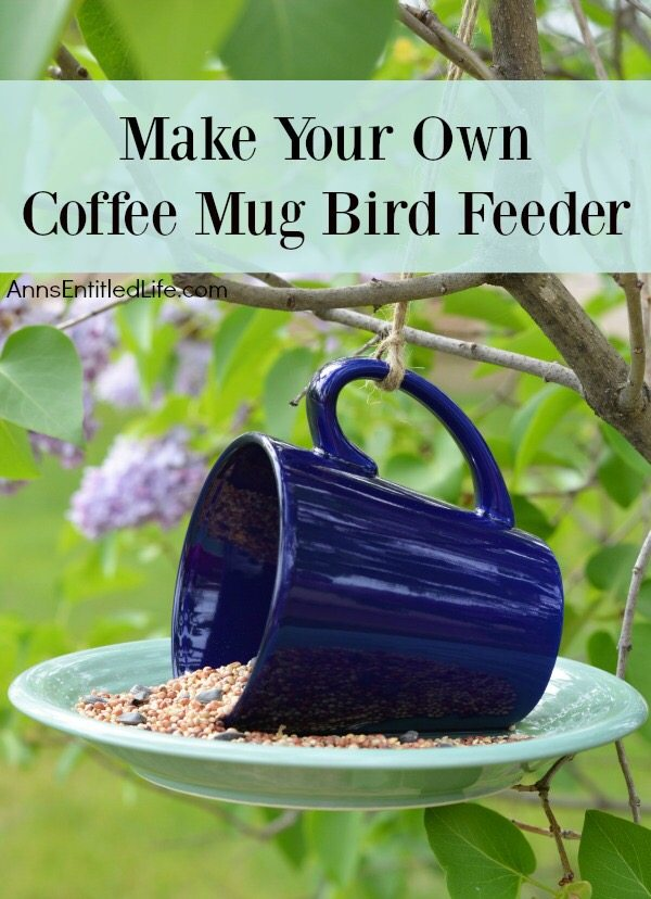 coffee mug bird feeder Ann's Entitled Life