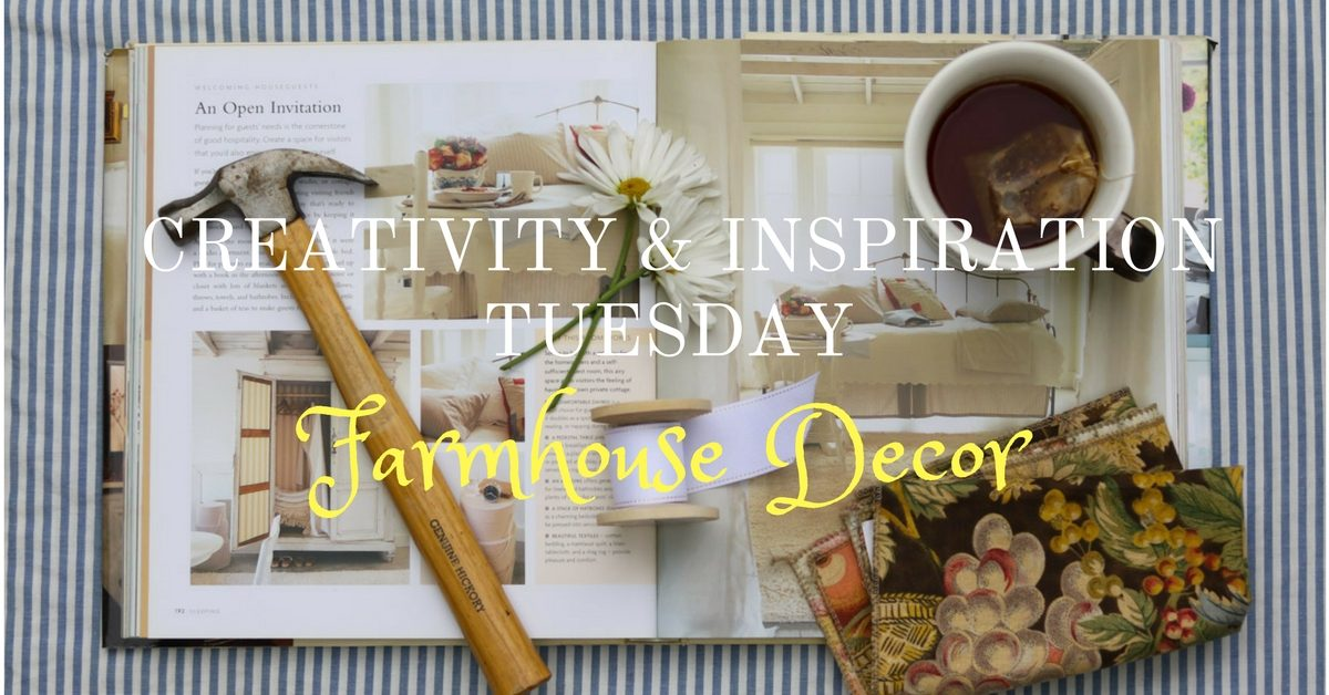 Farmhouse Decor Creativity Inspiration Tuesday