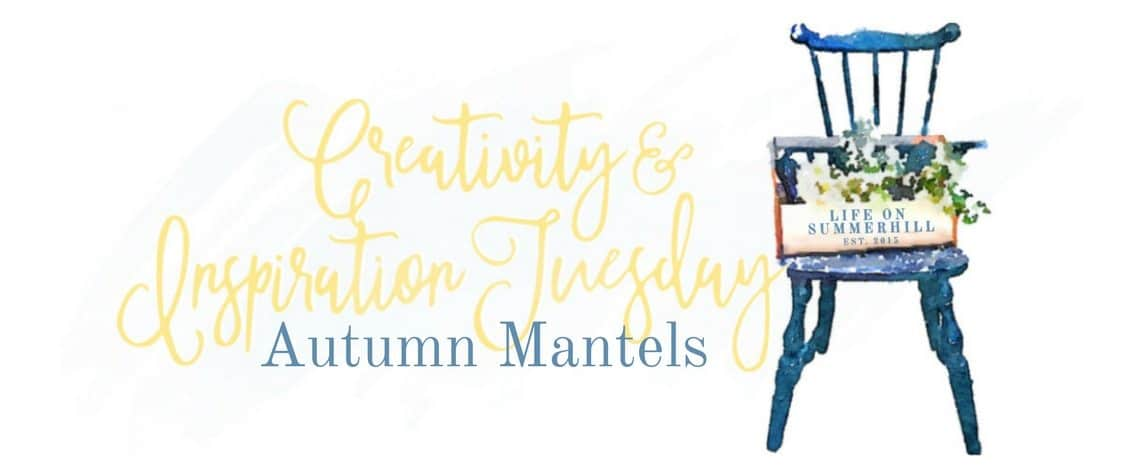 AUTUMN MANTELS DECORATED TO MAKE YOU LINGER LONGER