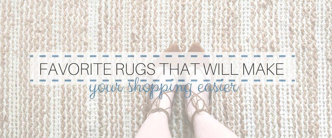 FAVORITE RUGS THAT WILL MAKE YOUR SHOPPING EASIER