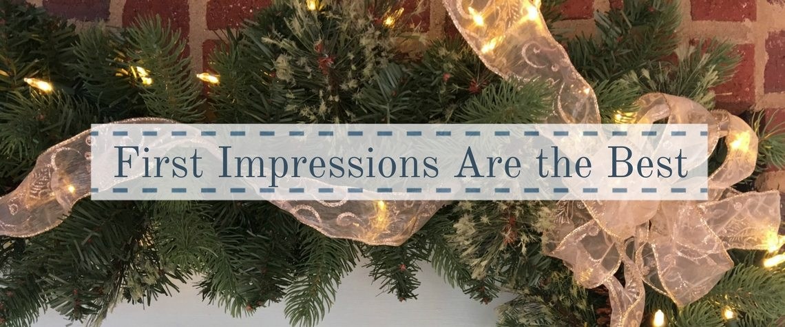 FIRST IMPRESSIONS ARE THE BEST FOR CHRISTMAS GUESTS