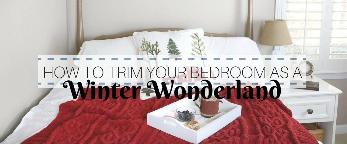 HOW TO TRIM YOUR BEDROOM AS A WINTER WONDERLAND