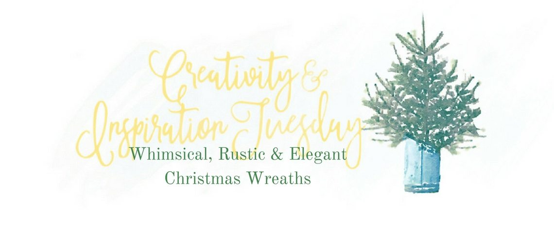 WHIMSICAL, RUSTIC & ELEGANT CHRISTMAS WREATHS