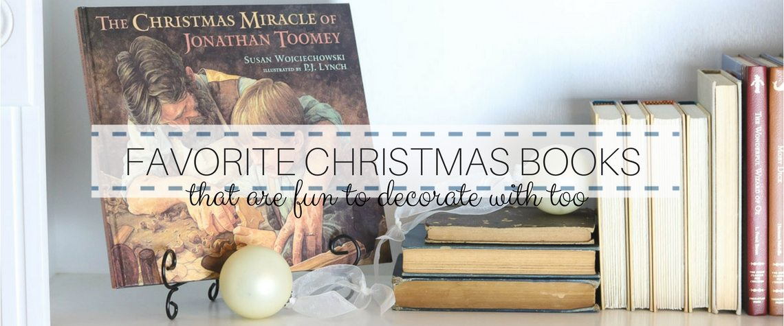 8 FAVORITE CHRISTMAS BOOKS THAT ARE FUN TO DECORATE WITH TOO