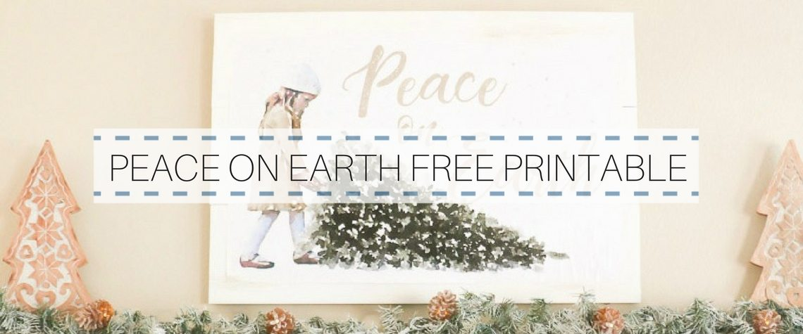 PEACE ON EARTH FREE PRINTABLE THAT WILL BRING JOY