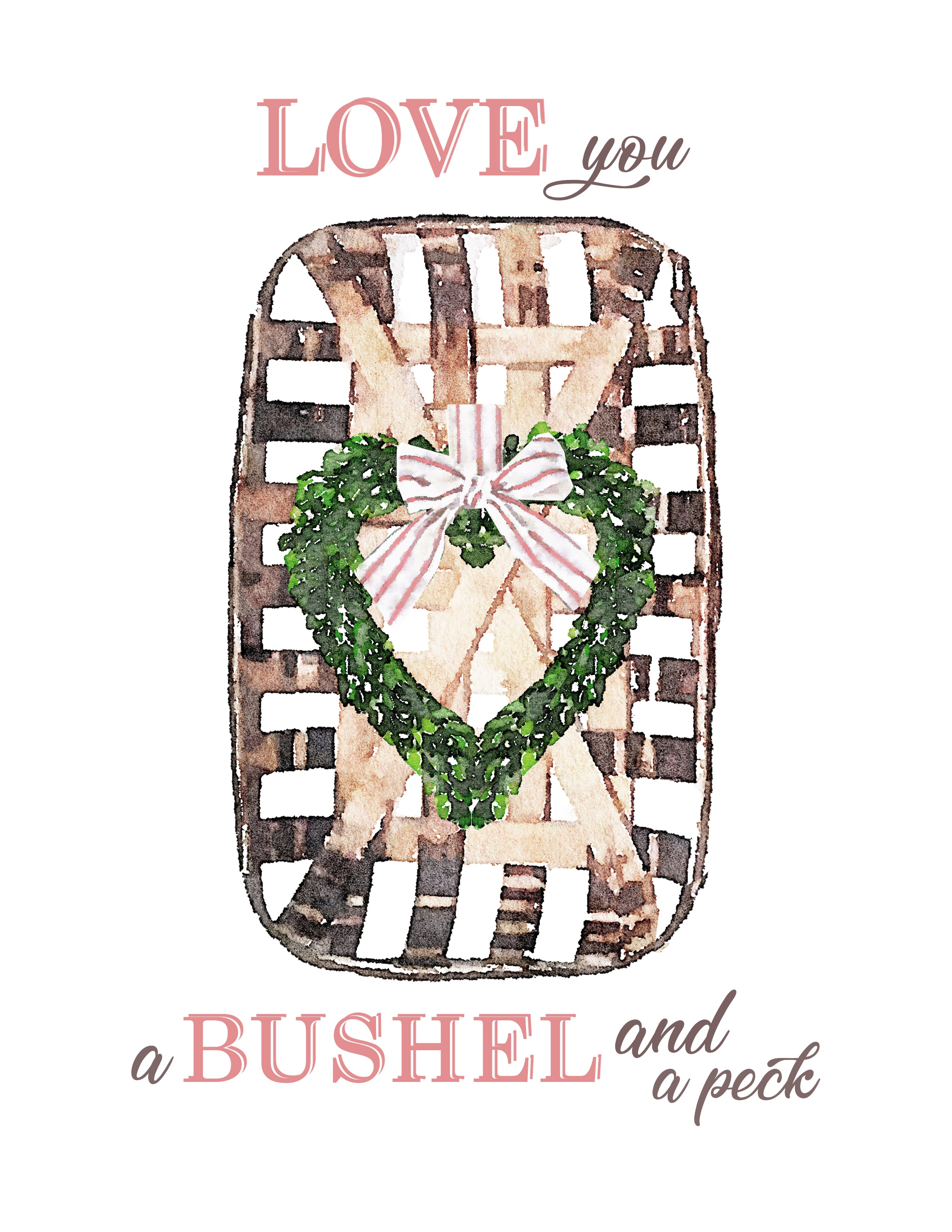 Free printable love you a bushel and a peck
