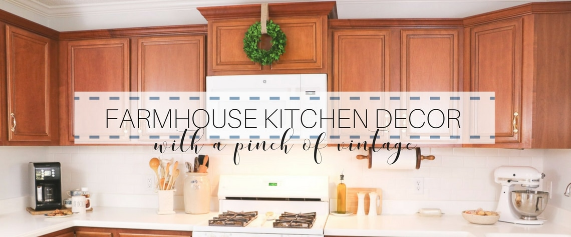 LOVELY FARMHOUSE KITCHEN DECOR WITH A PINCH OF VINTAGE