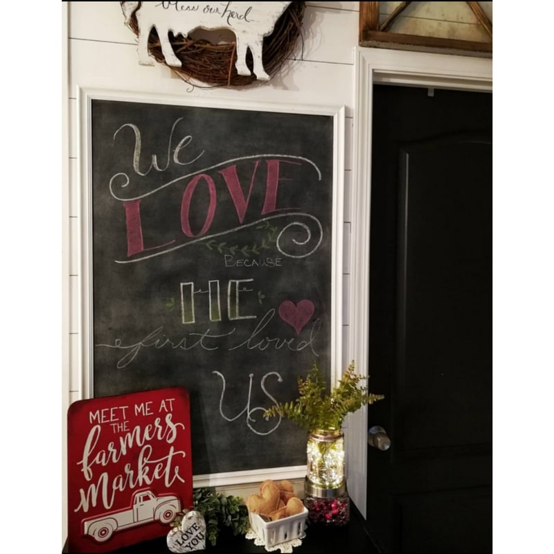 Valentine's Day Chalkboard Messages We love because he first loved us
